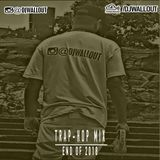 END OF THE YEAR: TRAP-HOP MIX DEC '18 - DJ WALLOUT (FOLLOW ME ON MY INSTAGRAM @DJWALLOUT)