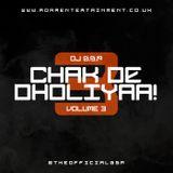 Chak De Dholiyaa [VOLUME 3] - 45 Mins Of Non-Stop Dhol Mixed Madness!