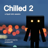 Chilled 2: A Liquid DnB Session