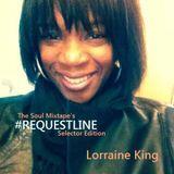 The Soul Mixtape's #Requestline - Selector Edition 2 -Lorraine King