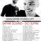 SAFARI SOUND - DO SUMN' - JUNE 2K12