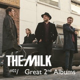 The Milk, Podcast 02 - Great 2nd Records