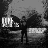 Mike - Episode 005