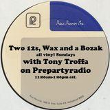 Two 12s, Wax and a Bozak with Tony Troffa 5-27-18