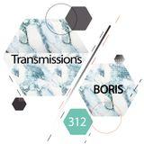 Transmissions 312 with Boris