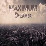 Dreamer - MAXIMUM radioshow #123