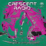 Brad Smith - Crescent Radio 81 (October 26,  2017)