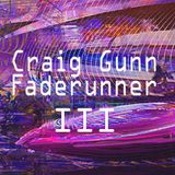DJ Craig Gunn - Faderunner III