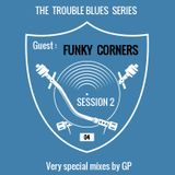 GP Session 2: The Trouble Blues Series / Episode 4 with FUNKY CORNERS (Hip-Hop Soul Jazz & Breaks)