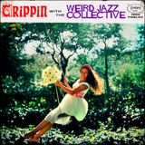 Trippin' With The Weird Jazz Collective