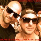 (4) Ralpheus & Dominico All Night Long 21-08-15