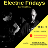 DADDY AND MOMMY Dj Set @ Electric Fridays Barcelona