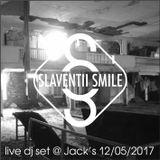 Slaventii Smile - live dj set @ Jack's 12.05.2017