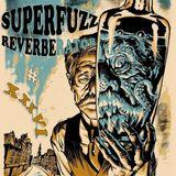 Superfuzz Reverberator # XXXVI