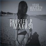 YOUR MAJESTY - Chapter 2 by Dj Makasi - #WPS