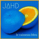 JAHD - Le Vaisseau Bleu