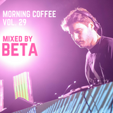 Morning Coffee Vol. 29 mixed by BETA (2009)
