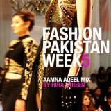 Fashion Pakistan Week 5 - Mix for Aamna Aqeel's 'Finding Glory' Collection