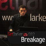 Breakage - GetDarkerTV Live 82