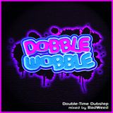d0bble w0bble (mixed by BadWeed)