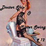 Doctor Skip' & Mister Swing # 012 - 10.12.2017