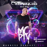 Madness Crew Pty Podcast 004 November - Fidel Coronado