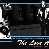 Bodega Man - The Love Album Mixtape Hosted by DJ Underground