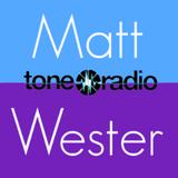 Matt Wester, Tone Radio, Thu 23rd Oct '14- 'Where's Dane?'