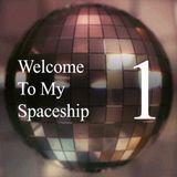 Welcome To My Spaceship #1