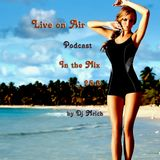 Live on Air Podcast in the Mix 25.3