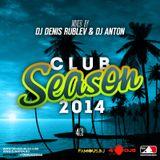 DJ DENIS RUBLEV & DJ ANTON - CLUB SEASON 2014 (PART 3)
