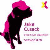 Jake Cusack - Deep house - September - Session 28