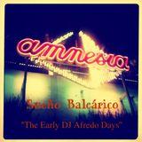 """Sueño Baleárico - """"The Early DJ Alfredo Days"""""""