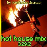 Natalia Dance- Hot House Mix 3.29.12