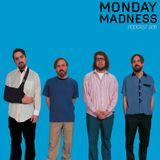 Monday madness Podcast! 006