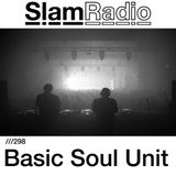 #SlamRadio - 298 - Basic Soul Unit