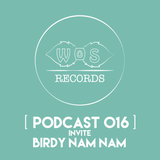 WOS Records invite Birdy Nam Nam - Podcast 016