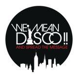 WE MEAN DISCO!! Showcase ++ Summer 14