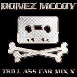 BONEZ MCCOY - TRILL ASS CAR MIX X (CD1)