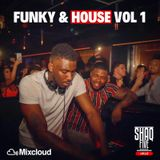 @SHAQFIVEDJ - Funky & House Mix Volume.1