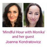 Mindful hour with Monika Rak & her guest Joanna Kondratowicz