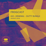 Frogcast 43: Kriminal - Dutty Bungle
