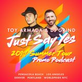 "June 2019 Mix | Toy Armada & DJ GRIND ""Just Say Yes"" Summer Tour Promo Podcast"