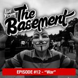 Live From The Basement: War | Episode 12