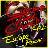Cinema Toast Crunch - Ep.1 - Escape Room(s)