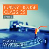 Funky House Classics Pt5 - Mixed by Mark Bunn