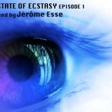 Jérôme Esse present A State of Ecstasy Episode 1