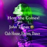 Here She Comes! # 03 (Club House, Electro , Dance)