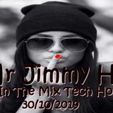 Mr Jimmy H - Love In The Mix Tech House 30 10 2019