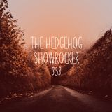 The Hedgehog - Showrocker 353 - 28.09.2017